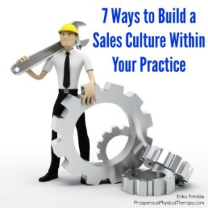 Build sales culture within physical therapy PT practice